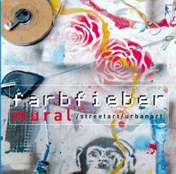 """Literatur-Tipp: """"Farbfieber: mural, streetart, urbanart"""""""