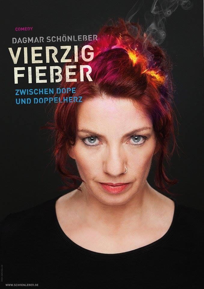 Comedy mit Dagmar Schönleber: 40 Fieber. Zwischen Dope und Doppelherz.