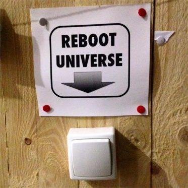Reboot universe.